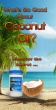 10 Pack: What\'s so Good about Coconut Oil