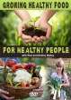 Growing Healthy Food for Healthy People - DVD Set