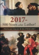 2017 - 500 Year after Luther!