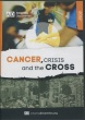 Cancer, Crisis, and the Cross