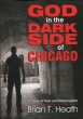 God in the Dark Side of Chicago