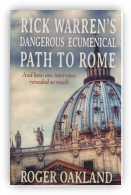 Rick Warren's Dangerous Ecumenical Pathway to Rome